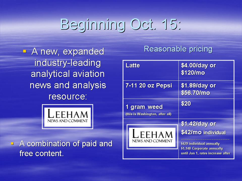 Beginning last week, Leeham News and Comment is now a combination of free and paid content.