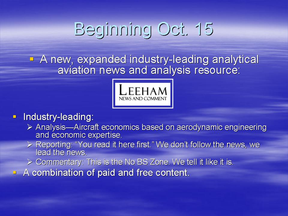 Leeham News and Comment continues its traditional of industry-leading news and insightful analysis. Some content remains free and detailed analysis based on decades of experience in commercial aviation and aeronautical engineering becomes paid content.